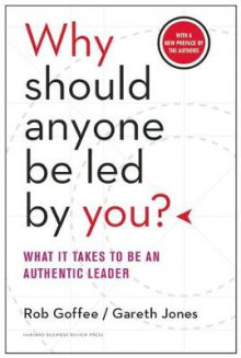Why Should Anyone Be Led by You? av Rob Goffee og Gareth Jones (Innbundet)