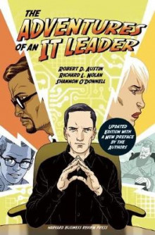 The Adventures of an IT Leader, Updated Edition with a New Preface by the Authors av Robert D. Austin, Shannon O'Donnell og Richard L. Nolan (Innbundet)