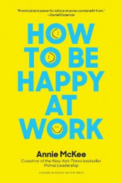 How to Be Happy at Work av Annie McKee (Innbundet)