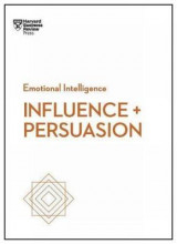 Omslag - Influence and Persuasion (HBR Emotional Intelligence Series)