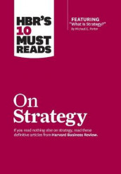 "HBR's 10 Must Reads on Strategy (including featured article ""What Is Strategy?"" by Michael E. Porter) av W. Chan Kim, Renee A. Mauborgne og Michael E. Porter (Innbundet)"
