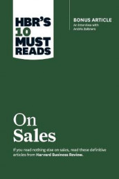 HBR's 10 Must Reads on Sales (with bonus interview of Andris Zoltners) (HBR's 10 Must Reads) av Anderson, Manish Goyal, Philip Kotler, Harvard Business Review og Andris Zoltners (Innbundet)