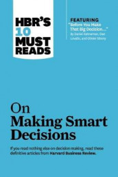 "HBR's 10 Must Reads on Making Smart Decisions (with featured article ""Before You Make That Big Decision..."" by Daniel Kahneman, Dan Lovallo, and Olivier Sibony) av Ram Charan, Harvard Business Review og Daniel Kahneman (Innbundet)"