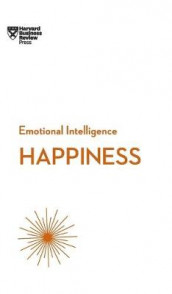 Happiness (HBR Emotional Intelligence Series) av Teresa Amabile, Daniel Gilbert, Harvard Business Review, Annie McKee og Gretchen Spreitzer (Innbundet)