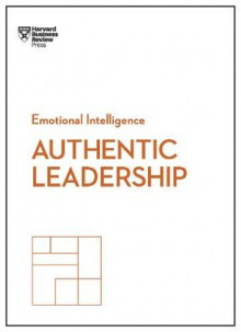 Authentic Leadership (HBR Emotional Intelligence Series) av Bill George, Herminia Ibarra, Rob Goffee og Gareth Jones (Innbundet)