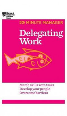 Delegating Work (HBR 20-Minute Manager Series) av Harvard Business Review (Innbundet)