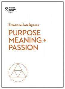 Purpose, Meaning, and Passion (HBR Emotional Intelligence Series) av Harvard Business Review, Morten T. Hansen, Teresa M. Amabile, Scott A. Snook og Nick Craig (Innbundet)