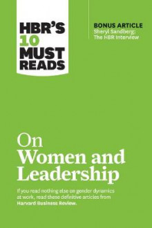 HBR's 10 Must Reads on Women and Leadership (with bonus article