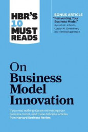 "HBR's 10 Must Reads on Business Model Innovation (with featured article ""Reinventing Your Business Model"" by Mark W. Johnson, Clayton M. Christensen, and Henning Kagermann) av Steve Blank, Clayton M. Christensen, Mark W. Johnson, Rita Gunther McGrath og Harvard Business Review (Innbundet)"
