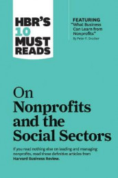 "HBR's 10 Must Reads on Nonprofits and the Social Sectors (featuring ""What Business Can Learn from Nonprofits"" by Peter F. Drucker) av Arthur C. Brooks, Peter F. Drucker, Harvard Business Review, Sheryl K. Sandberg og Muhammad Yunus (Innbundet)"
