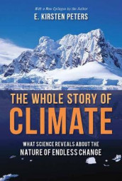The Whole Story of Climate av E. Kirsten Peters (Heftet)
