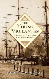 The Young Vigilantes av Samuel Adams Drake (Heftet)