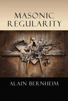 Masonic Regularity av Alain Bernheim (Heftet)
