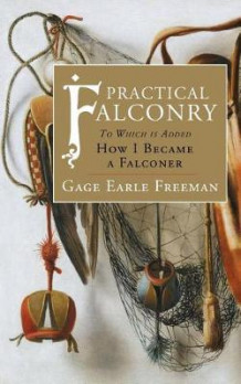 Practical Falconry av Gage Earle Freeman (Heftet)