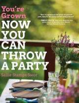 Omslag - You're Grown-Now You Can Throw a Party