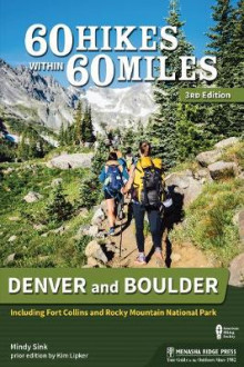 60 Hikes Within 60 Miles: Denver and Boulder av Mindy Sink (Heftet)