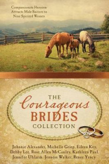 The Courageous Brides Collection av Johnnie Alexander, Michelle Griep, Eileen Key, Debby Lee, Rose Allen McCauley, Donita Kathleen Paul, Jennifer Uhlarik, Jenness Walker og Renee Yancy (Heftet)