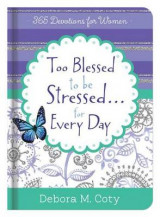 Omslag - Too Blessed to Be Stressed. . .Inspiration for Every Day