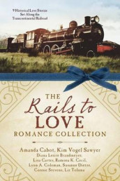 The Rails to Love Romance Collection av Diana Lesire Brandmeyer, Amanda Cabot, Lisa Carter, Ramona K Cecil, Lynn A Coleman, Susanne Dietze, Kim Vogel Sawyer, Connie Stevens og Liz Tolsma (Heftet)