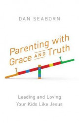Omslag - Parenting with Grace and Truth
