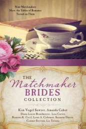 The Matchmaker Brides Collection av Diana Lesire Brandmeyer, Amanda Cabot, Lisa Carter, Ramona K Cecil, Lynn A Coleman, Susanne Dietze, Kim Vogel Sawyer, Connie Stevens og Liz Tolsma (Heftet)