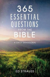 365 Essential Questions from the Bible av Quentin Guy, Glenn Hascall, Ardythe Kolb, Iemima Ploscariu, Ed Strauss, Tracy M Sumner og Lee Warren (Heftet)