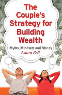 The Couple's Strategy for Building Wealth av Laura Bell (Heftet)