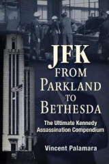 Omslag - JFK: From Parkland to Bethesda