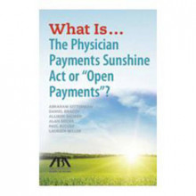 What Is...the Physician Payments Sunshine ACT or