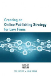 Creating an Online Publishing Strategy for Law Firms av Jordan Furlong og Steve Matthews (Heftet)