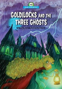 Goldilocks and the Three Ghosts av Wiley Blevins (Heftet)