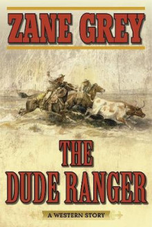The Dude Ranger av Zane Grey (Heftet)