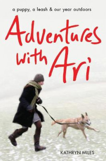 Adventures with Ari av Kathryn Miles (Heftet)
