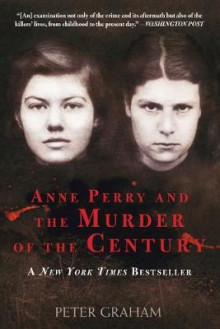 Anne Perry and the Murder of the Century av Peter Graham (Heftet)