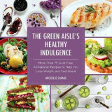 Omslag - The Green Aisle's Healthy Indulgence