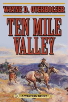 Ten Mile Valley av Wayne D. Overholser (Heftet)