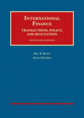 International Finance, Transactions, Policy, and Regulation av Anna Gelpern og Hal Scott (Innbundet)