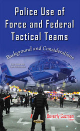 Omslag - Police Use of Force & Federal Tactical Teams