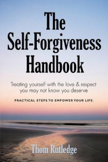 The Self-Forgiveness Handbook av Thom Rutledge (Heftet)