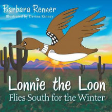 Lonnie the Loon Flies South for the Winter av Barbara Renner (Heftet)