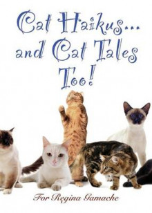 Cat Haikus and Cat Tales, Too! av Trevor Gamache, Samantha Hayes og Steven Fisher (Heftet)