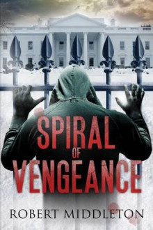 Spiral of Vengeance av Robert Middleton (Heftet)