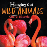 Omslag - Hanging Out with Wild Animals