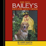 Omslag - Fire Dog Bailey's Kid's Fire Safety Book