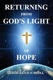 Returning from God's Light of Hope av David Keith Sumrell (Heftet)
