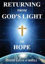 Returning from God's Light of Hope av David Keith Sumrell (Innbundet)