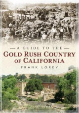 Omslag - A Guide to the Gold Rush Country of California