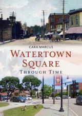 Omslag - Watertown Square Through Time