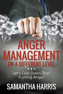 Anger Management on a Different Level av Samantha Harris (Heftet)