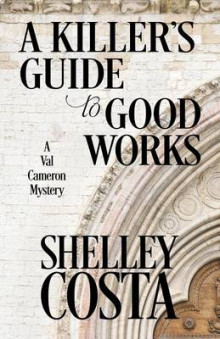 A Killer's Guide to Good Works av Shelley Costa (Heftet)